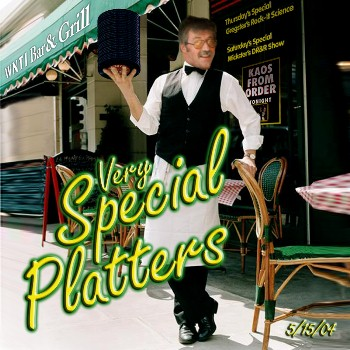 Very Special Platters 5/15/04