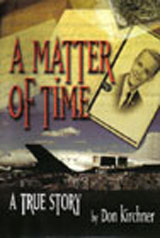 A Matter of Time - by Don Kirchner