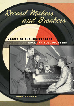 Book Review: Record Makers and Breakers-Voices of the Independent Rock 'N' Roll Pioneers<br />