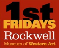Rockwell Museum of Western Art announces First Fridays starting 2/5