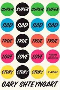 Book Nook: Super Sad True Love Story, Gary Shteyngart