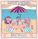 Album Review: Sleeping in the Aviary - <em>Great Vacation!</em>