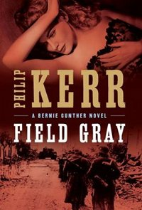 Book Nook: Field Gray, by Philip Kerr