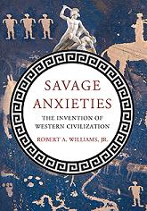 30 Minutes- Robert A. Williams: Savage Anxieties