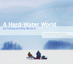 1/2 MN Reads:  <em>A Hard Water World:  Ice Fishing and Why We Do It</em>