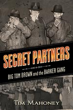 4/03 MN Reads:  Secret Partners:  Big Town Brown and the Barker Gang