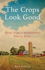 3/5 MN Reads: The Crops Look Good: News from a Midwestern Family Farm